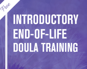 Introductory End of Life Doula Training